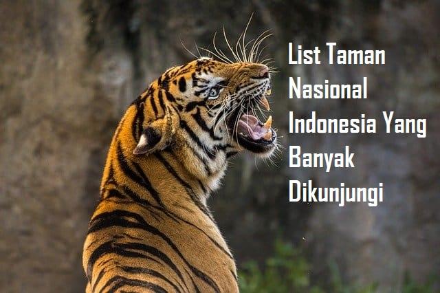 List Taman Nasional Indonesia Yang Banyak Dikunjungi
