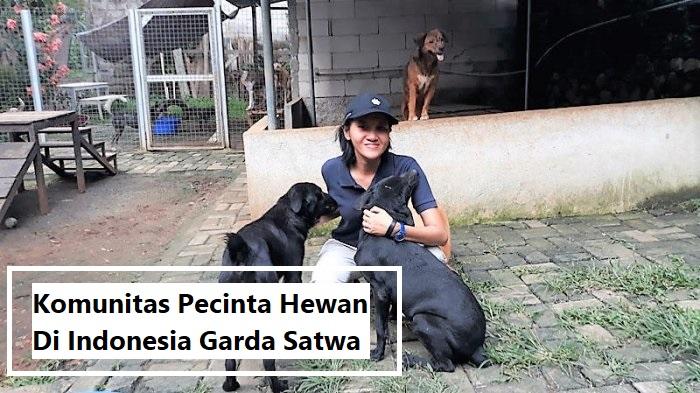 Komunitas Pecinta Hewan Di Indonesia Garda Satwa